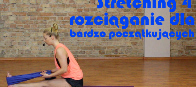 Stretching 4 dla bardzo początkujących
