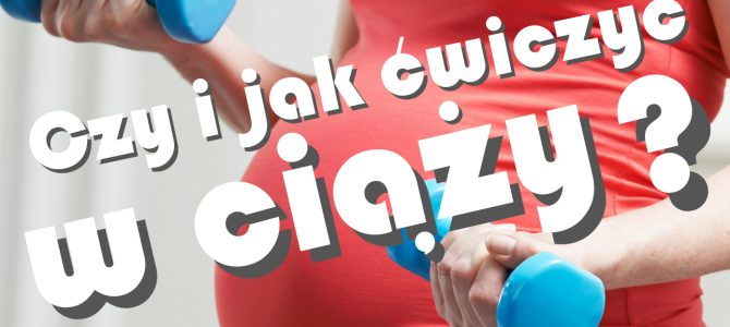 #FitVlog Czy i jak ćwiczyć w ciąży?