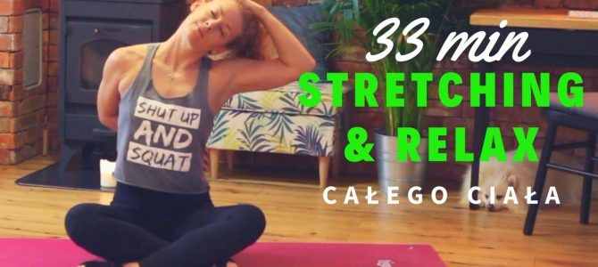 33 MIN STRETCHING & RELAX