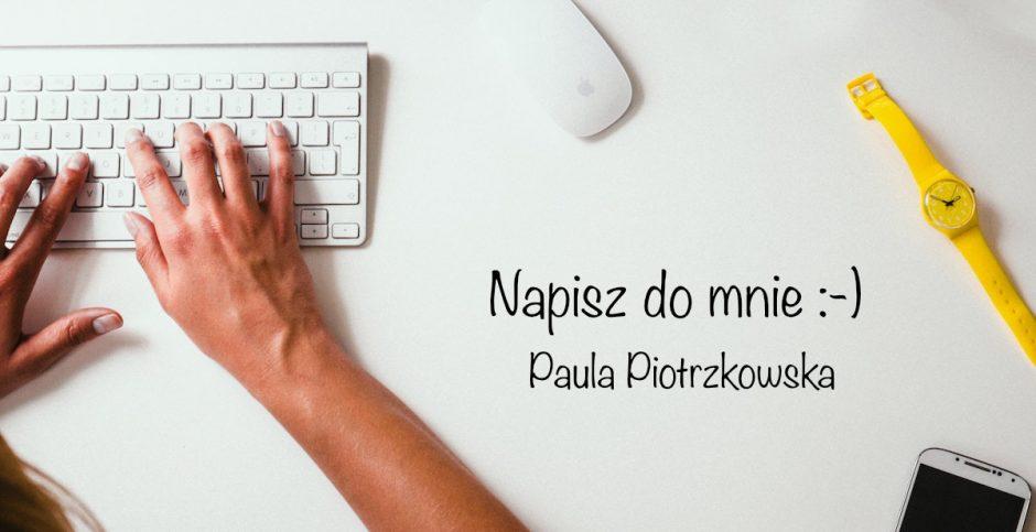 Napisz do mnie. Paula Piotrzkowska