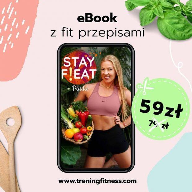 Stay F!eat by Paula – pyszne i szybkie fit przepisy